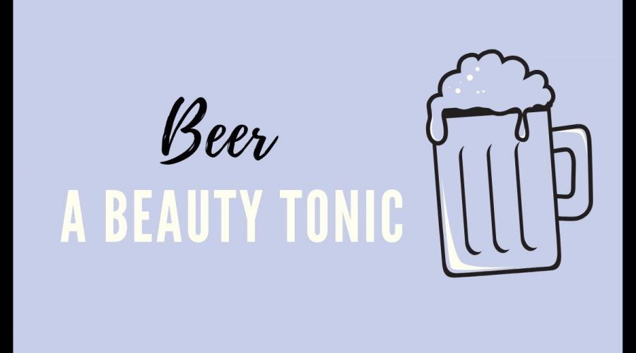 Beer is also a beauty tonic!