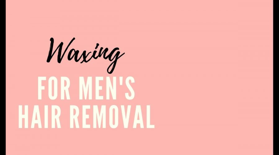 Waxing for men's hair removal